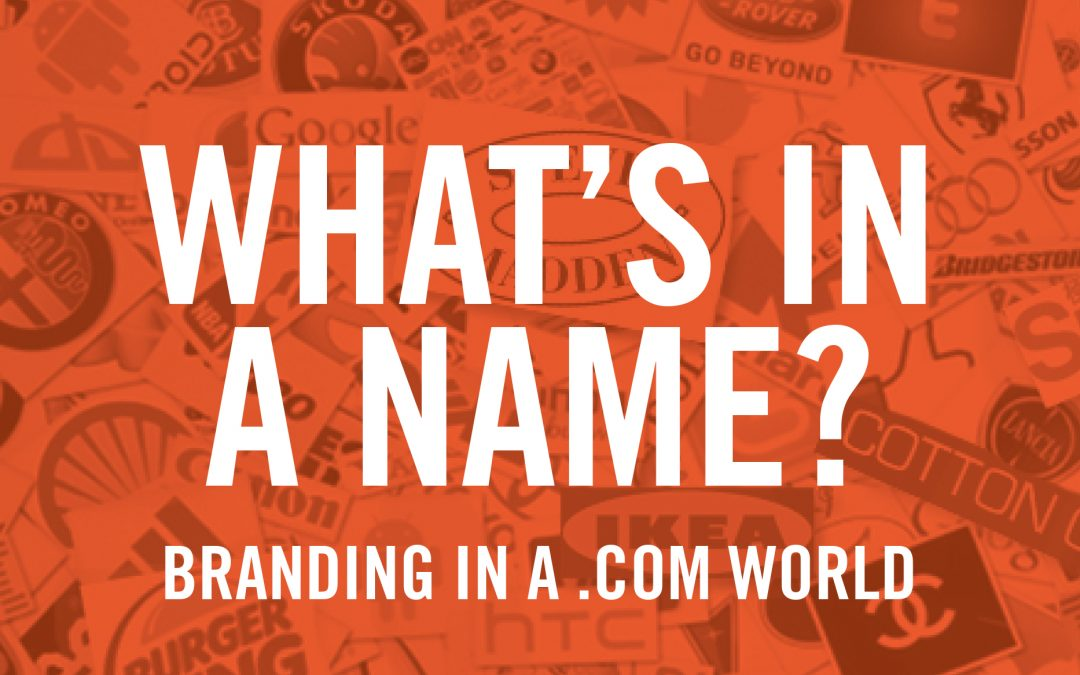 What's in a Name? Branding in a .com World
